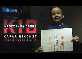 Kafar Dixon37 ft. Peja, Pezet, Tomasz Lipa Lipnicki - KID - Krocz inną drogą