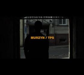 """Murzyn & TPS """"Kto ma ten rządzi"""" - teledysk"""