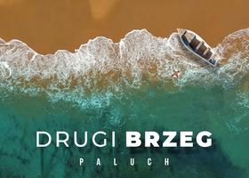 """Paluch """"Drugi Brzeg"""" - Teledysk"""
