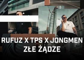 "Rufuz ft. TPS, Jongmen ""Złe żądze"" - Teledysk"