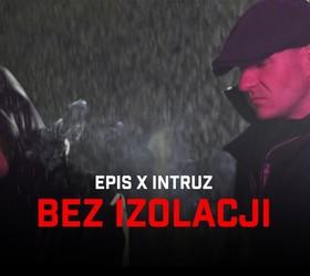 """Epis x Intruz """"Bez Izolacji"""" - Teledysk"""