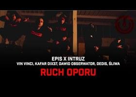 "EPIS X INTRUZ ft. Vin Vinci, Kafar Dix37, Dawid Obserwator, Dedis, Śliwa ""RUCH OPORU"" - Teledysk"