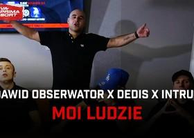 """Dawid Obserwator x Dedis x Intruz """"Moi ludzie"""" - Teledysk"""