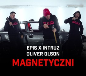 """Epis x Intruz ft. Oliver Olson """"Magnetyczni"""" - Teledysk"""