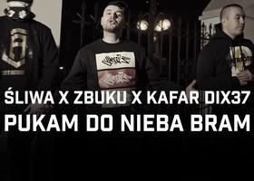 """Śliwa Feat. ZBUKU, Kafar DIX37 """"Pukam Do Nieba Bram"""" - Teledysk"""