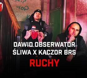 """Dawid Obserwator x Śliwa x Kaczor BRS """"Ruchy"""" - Teledysk"""
