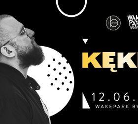 KęKę • Bydgoszcz Wakepark • 12.06.2021