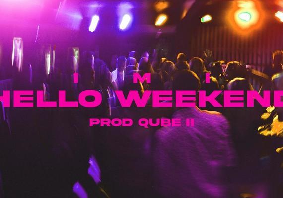 Big imi hello weekend prod qube ii teledysk